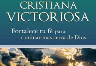 """Libro """"Vida Cristiana Victoriosa"""" – Fortalece tu fe para caminar más cerca de Dios"""